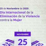 DIA INTERNACIONAL DE LA ELIMINACION DE LA VIOLENCIA DE CONTRA LA MUJER
